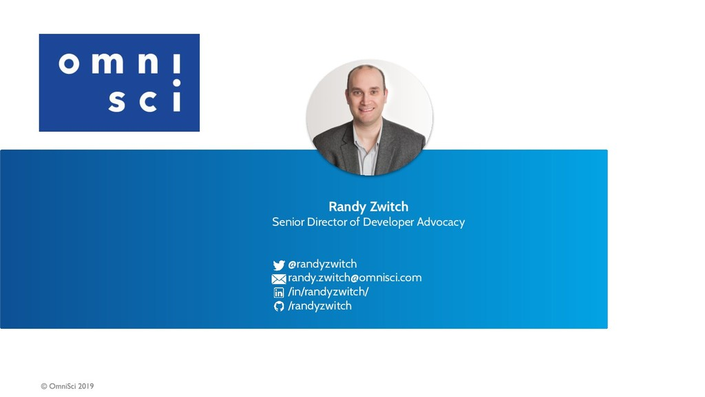 Randy Zwitch Senior Director of Developer Advoc...