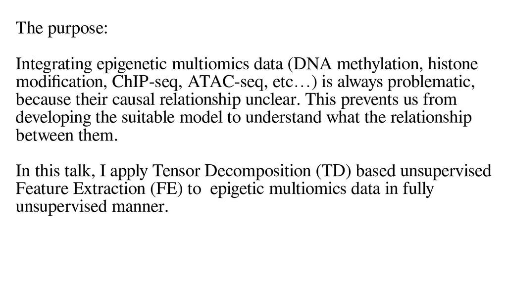 The purpose: Integrating epigenetic multiomics ...