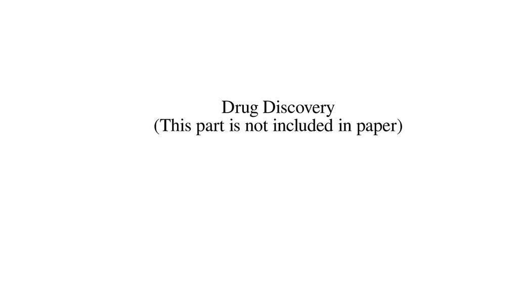 Drug Discovery (This part is not included in pa...