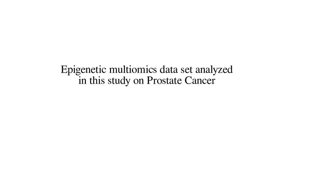 Epigenetic multiomics data set analyzed in this...