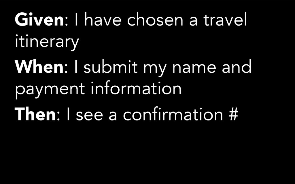 Given: I have chosen a travel itinerary When: I...