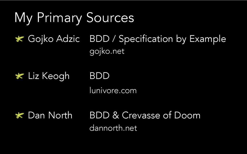 """My Primary Sources """"  Gojko Adzic BDD / Specif..."""