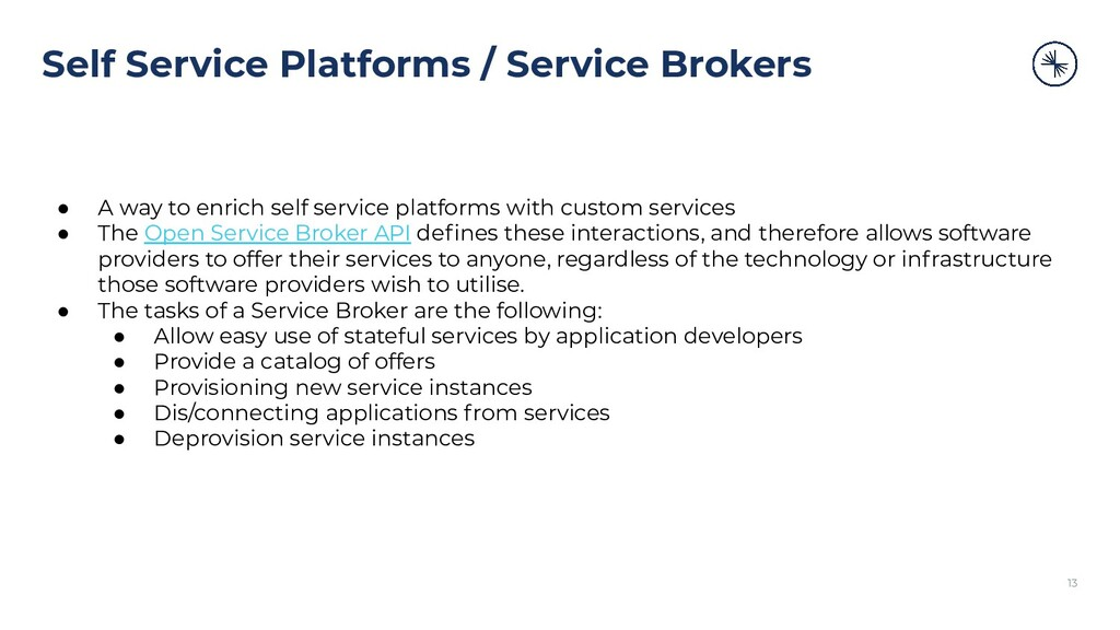 Self Service Platforms / Service Brokers ● A wa...