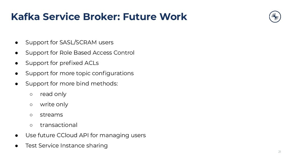 Kafka Service Broker: Future Work ● Support for...