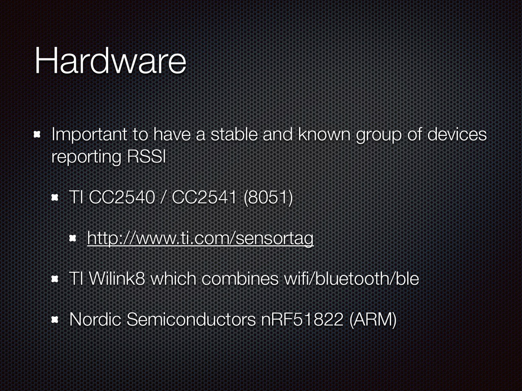 Hardware Important to have a stable and known g...