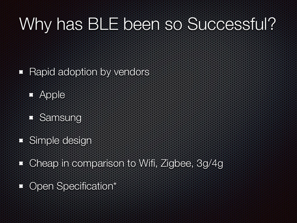 Why has BLE been so Successful? Rapid adoption ...