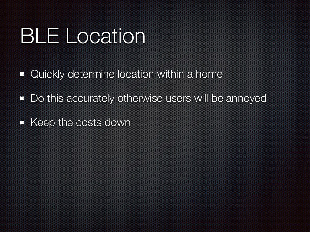 BLE Location Quickly determine location within ...