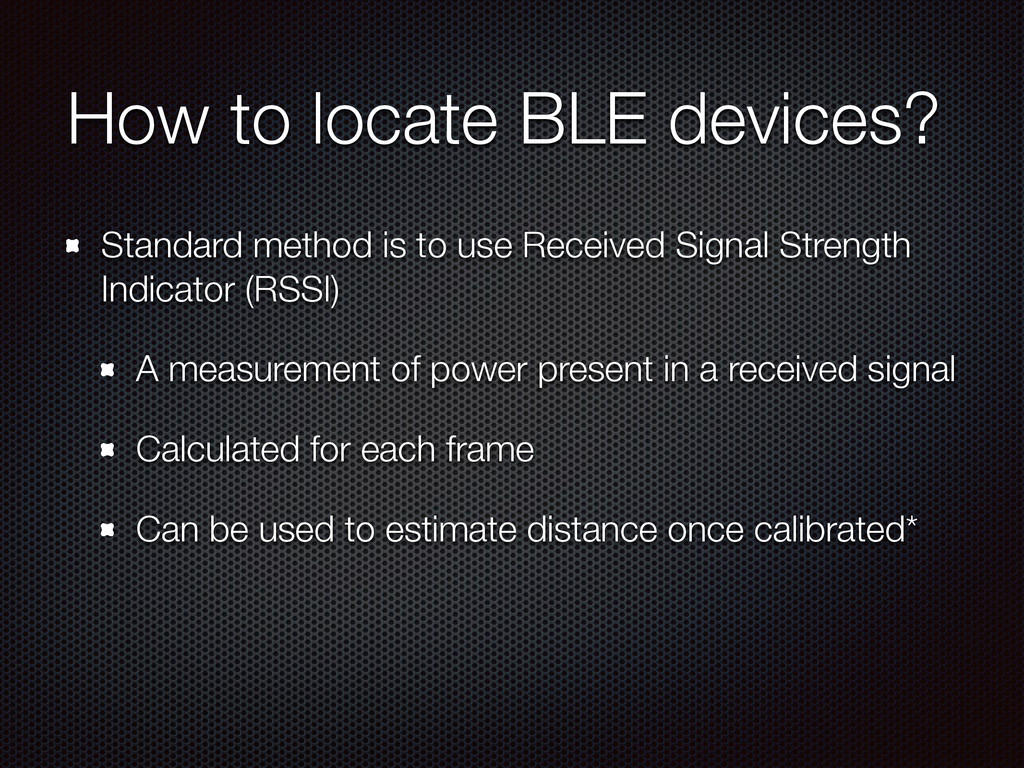 How to locate BLE devices? Standard method is t...