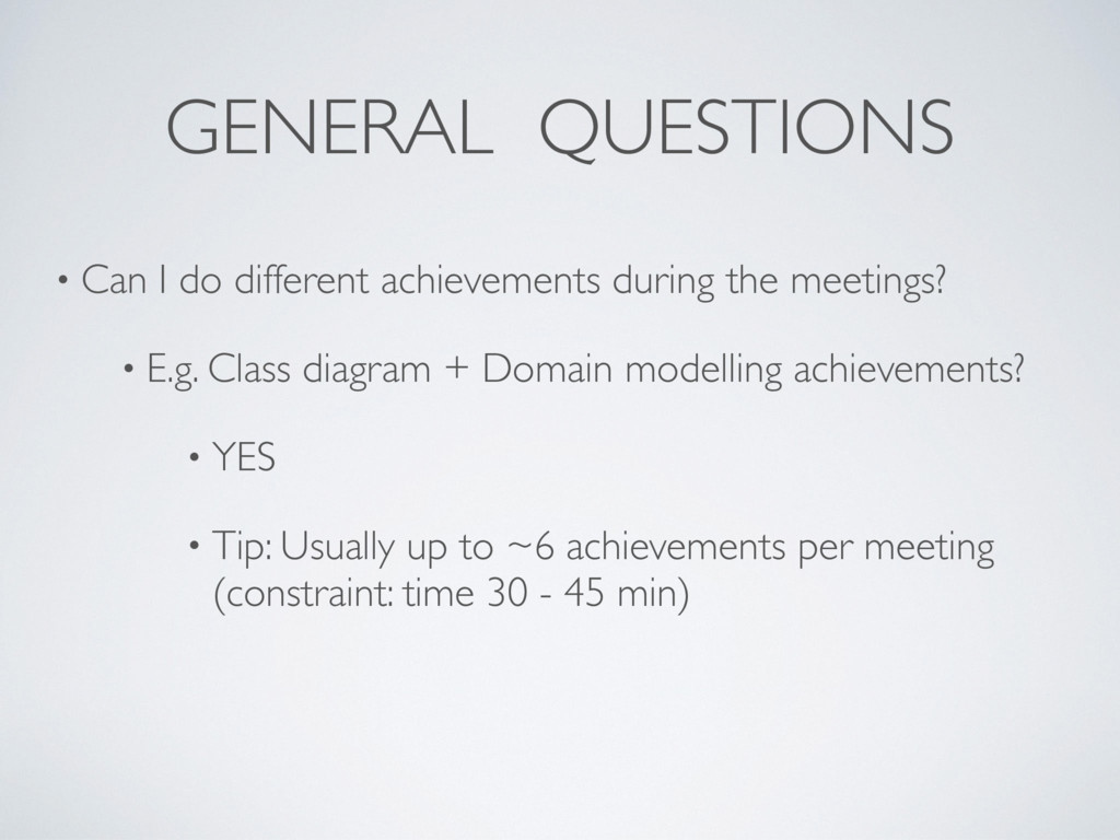 GENERAL QUESTIONS • Can I do different achievem...