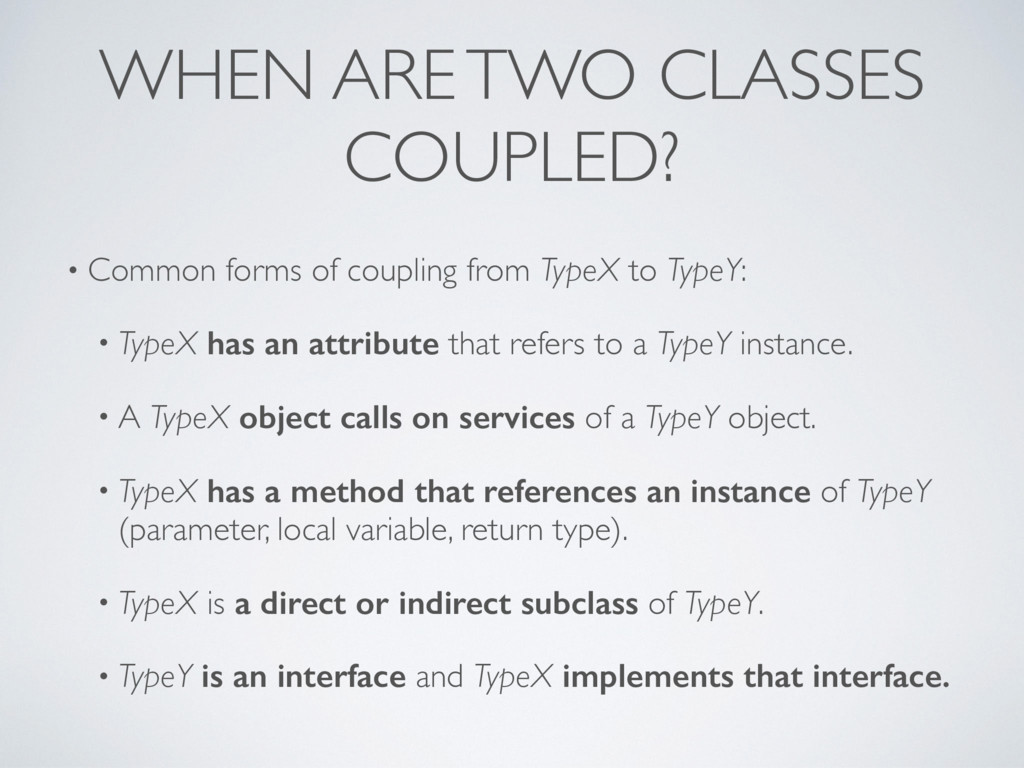 WHEN ARE TWO CLASSES COUPLED? • Common forms of...