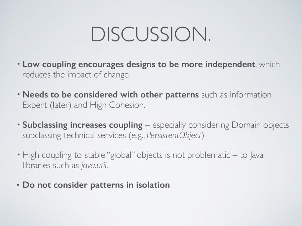 DISCUSSION. • Low coupling encourages designs t...