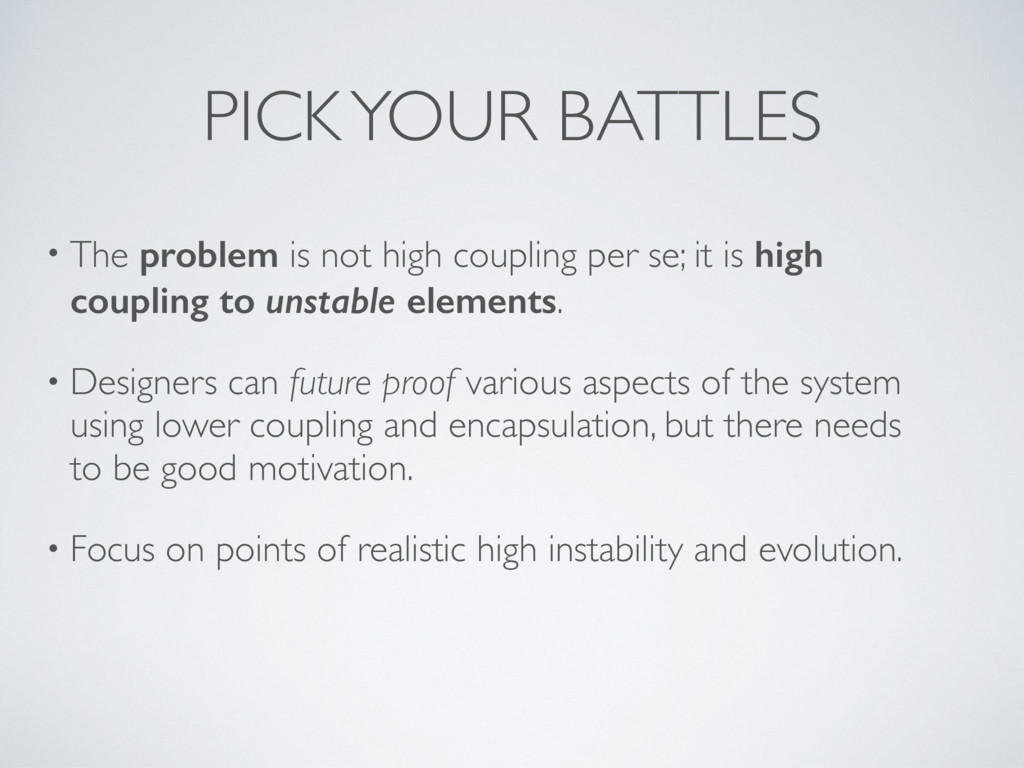PICK YOUR BATTLES • The problem is not high cou...