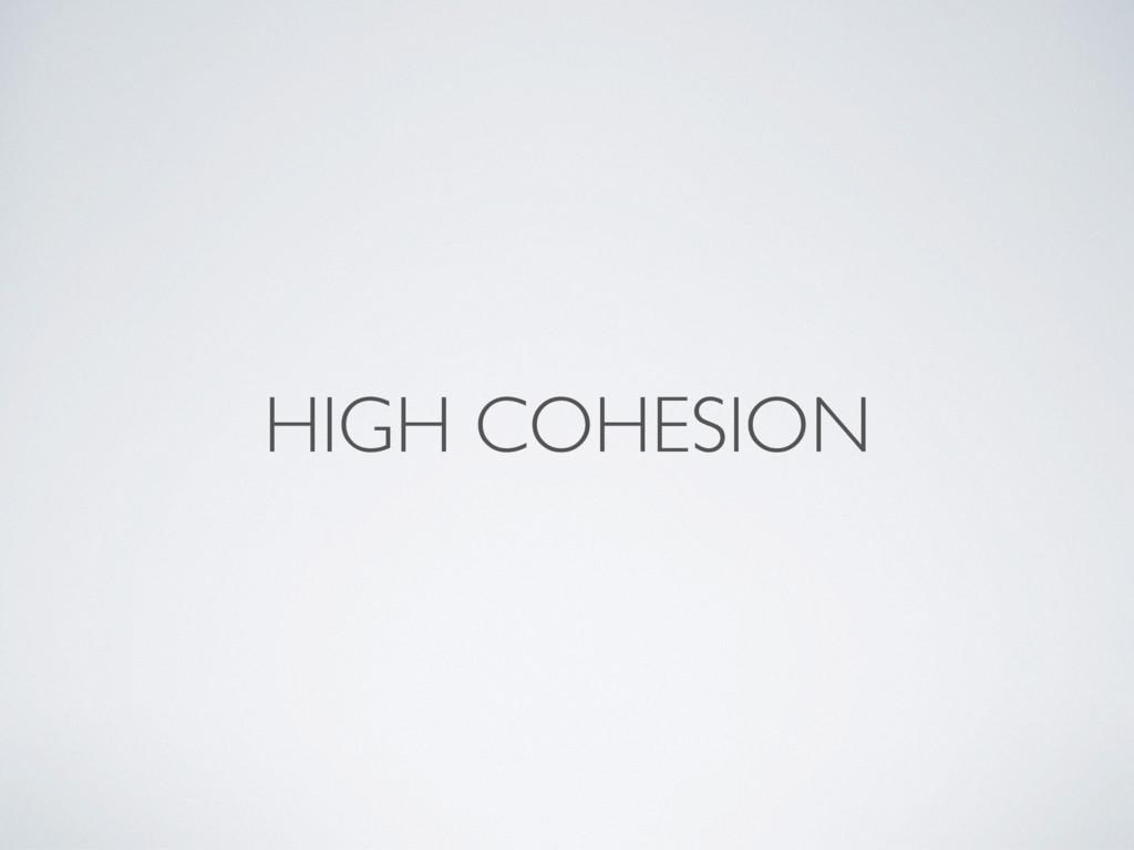 HIGH COHESION