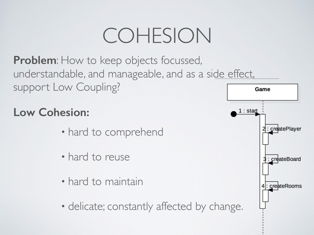 COHESION Problem: How to keep objects focussed,...