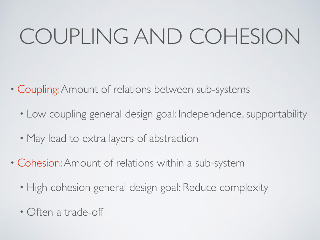 COUPLING AND COHESION • Coupling: Amount of rel...