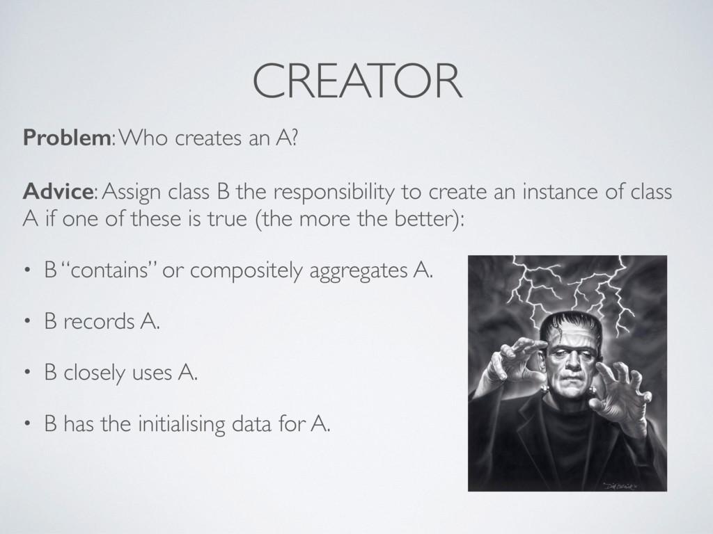 CREATOR Problem: Who creates an A? Advice: Assi...