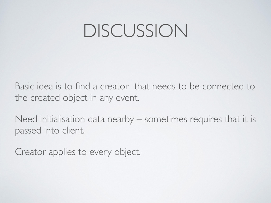 DISCUSSION Basic idea is to find a creator that ...