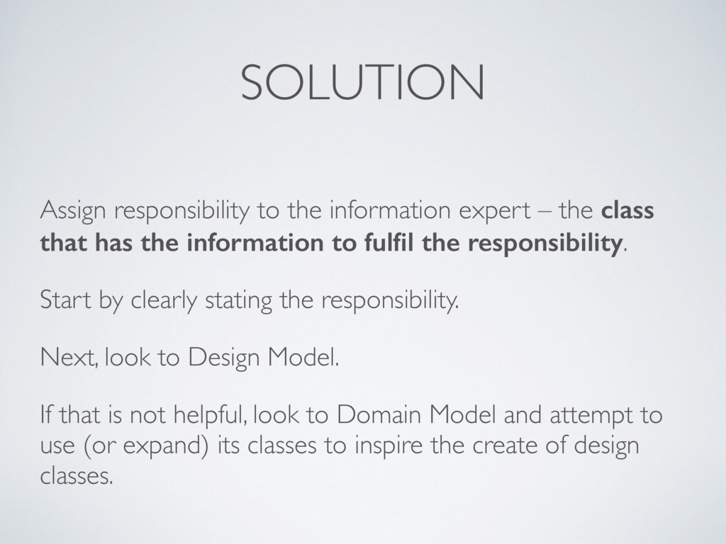 SOLUTION Assign responsibility to the informati...