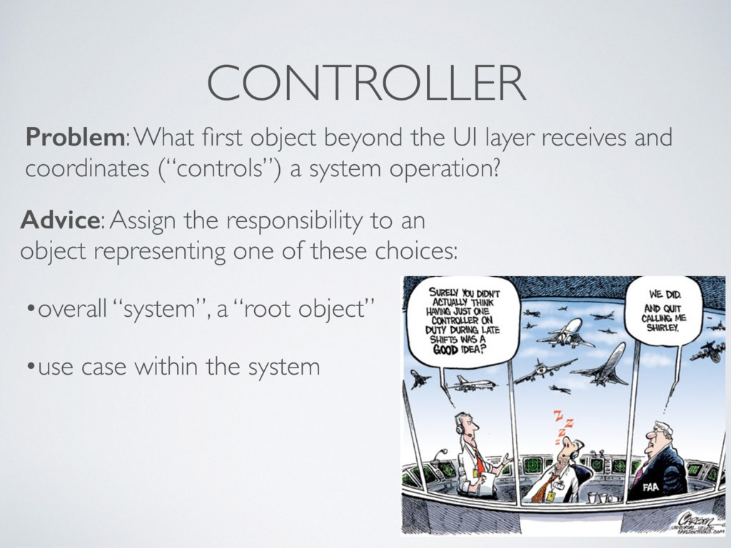 CONTROLLER Advice: Assign the responsibility to...