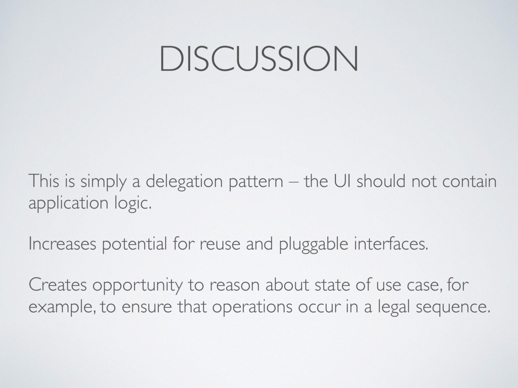 DISCUSSION This is simply a delegation pattern ...