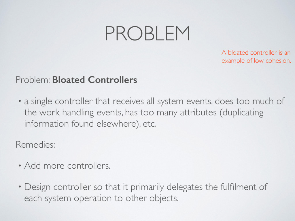 PROBLEM Problem: Bloated Controllers • a single...