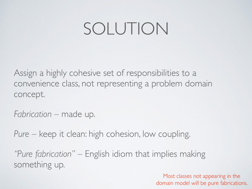 SOLUTION Assign a highly cohesive set of respon...