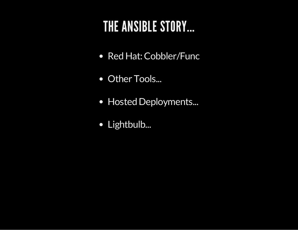 THE ANSIBLE STORY... Red Hat: Cobbler/Func Othe...