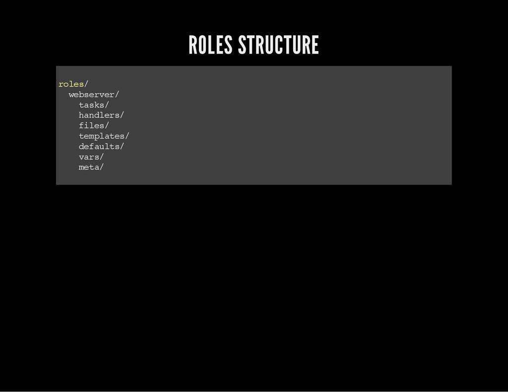 ROLES STRUCTURE r o l e s / w e b s e r v e r /...