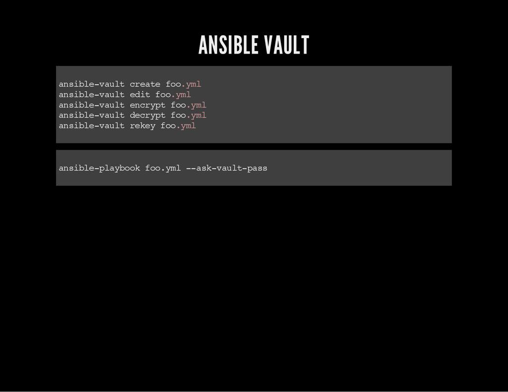 ANSIBLE VAULT a n s i b l e - v a u l t c r e a...