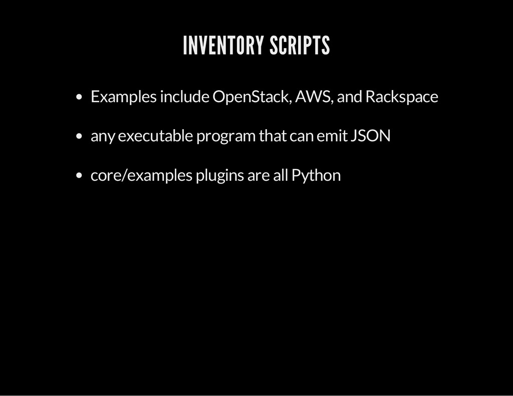 INVENTORY SCRIPTS Examples include OpenStack, A...