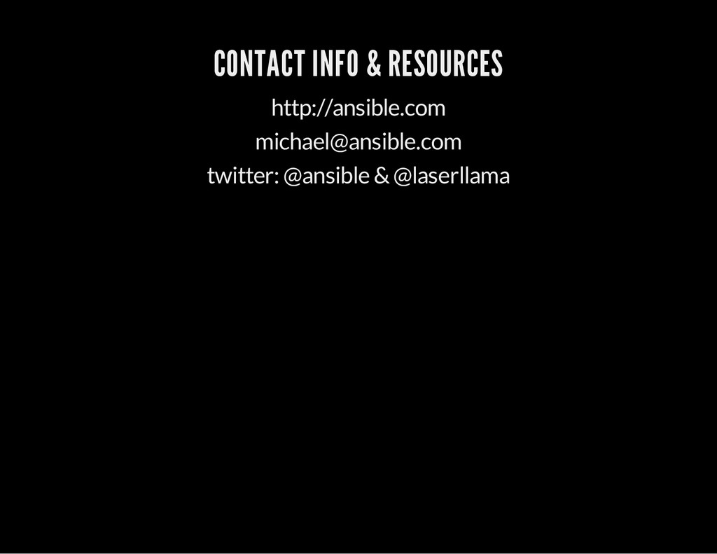 CONTACT INFO & RESOURCES http://ansible.com mic...