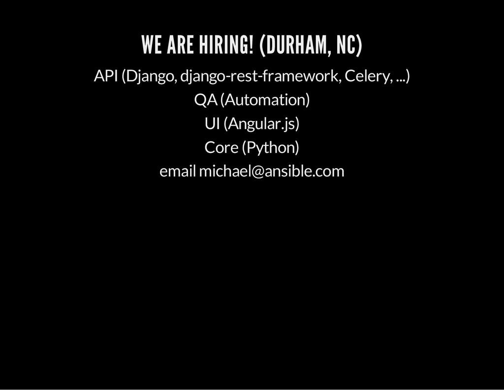 WE ARE HIRING! (DURHAM, NC) API (Django, django...