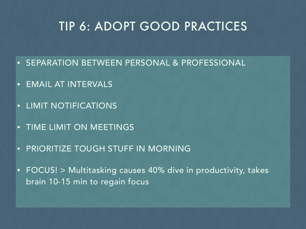 TIP 6: ADOPT GOOD PRACTICES • SEPARATION BETWEE...