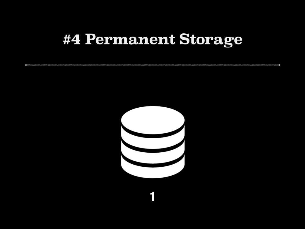 #4 Permanent Storage 1