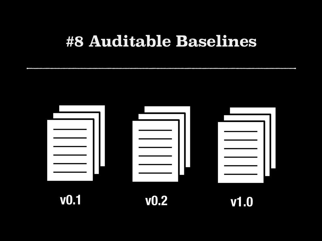 #8 Auditable Baselines v0.1 v0.2 v1.0