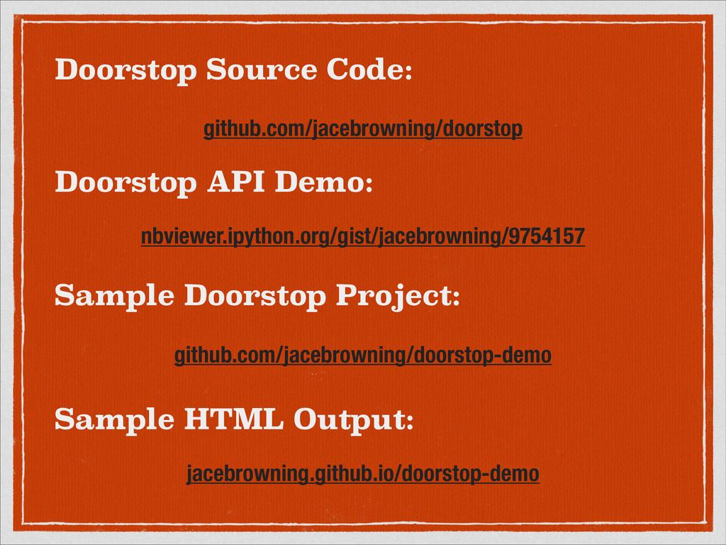 Doorstop API Demo: nbviewer.ipython.org/gist/ja...