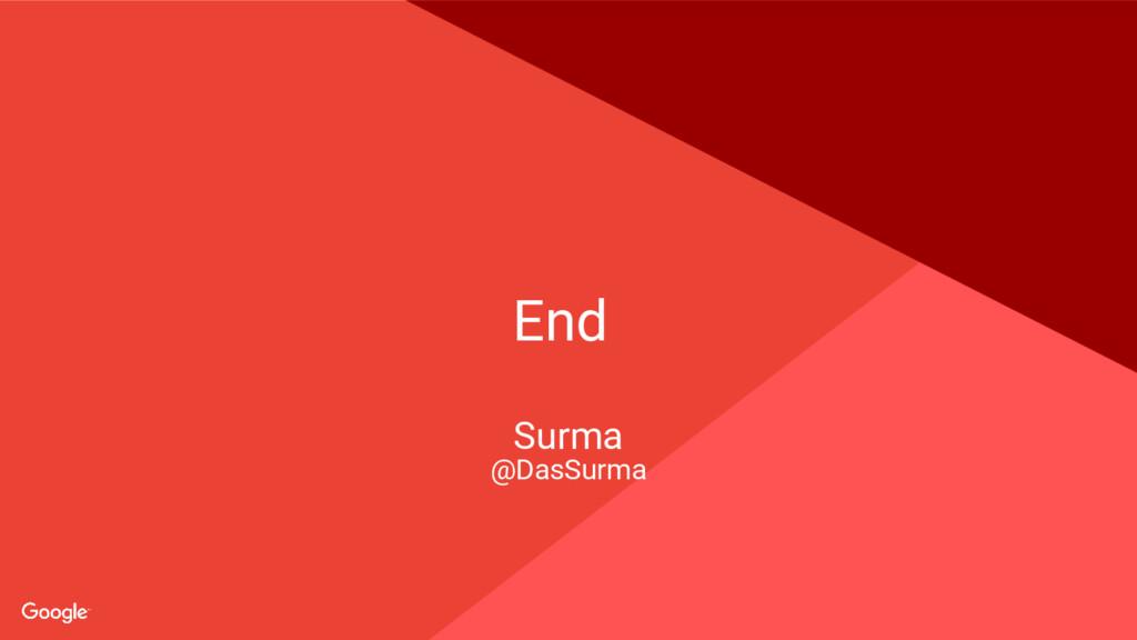 Proprietary + Confidential End Surma @DasSurma