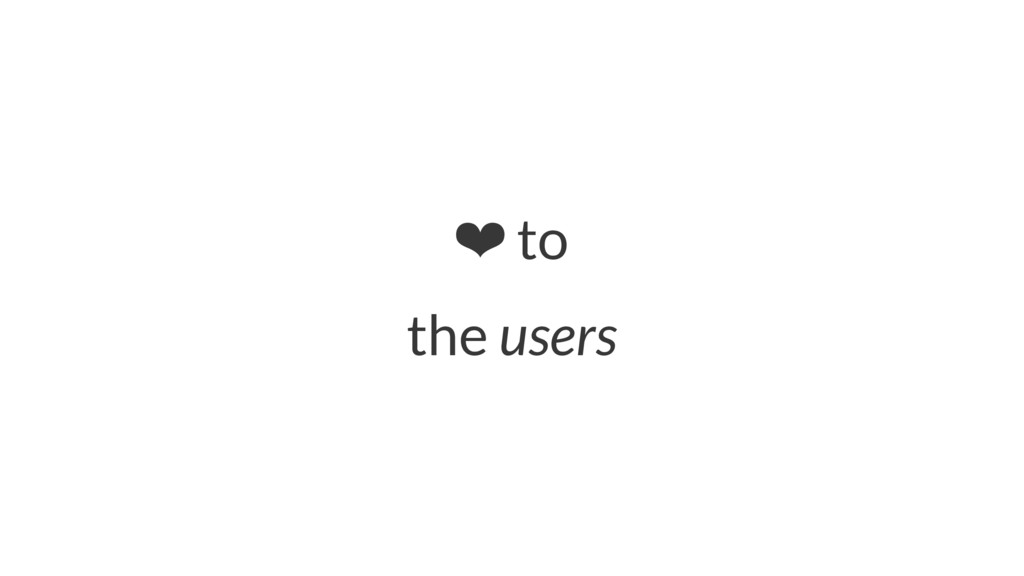 ❤ to the users
