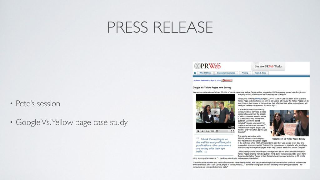 PRESS RELEASE • Pete's session  • Google Vs. ...