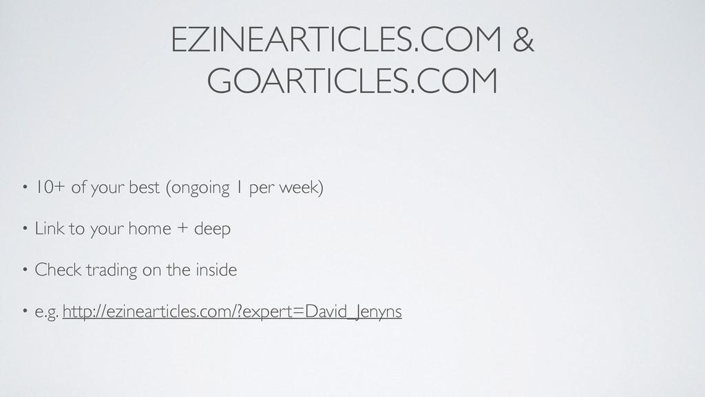 EZINEARTICLES.COM & GOARTICLES.COM • 10+ of you...