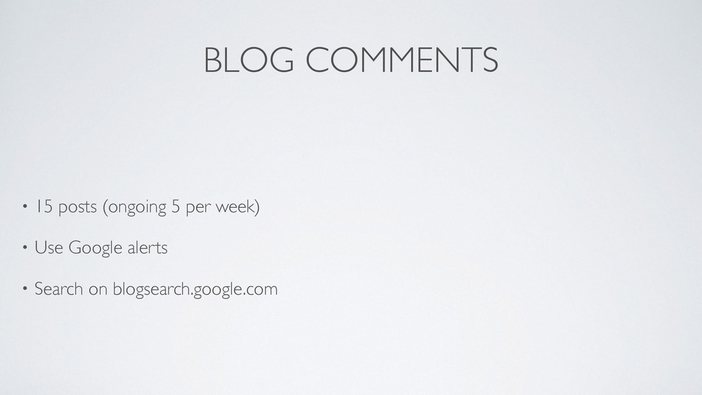 BLOG COMMENTS • 15 posts (ongoing 5 per week) ...