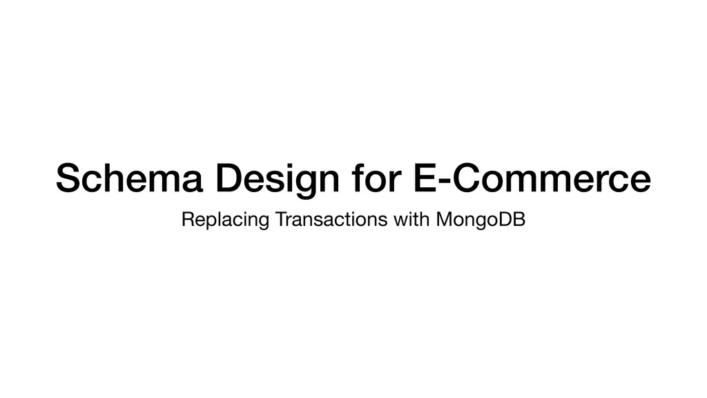 Schema Design for E-Commerce Replacing Transact...