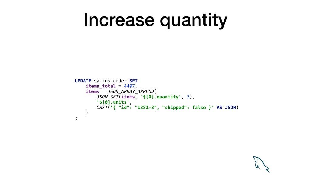 Increase quantity UPDATE sylius_order SET items...