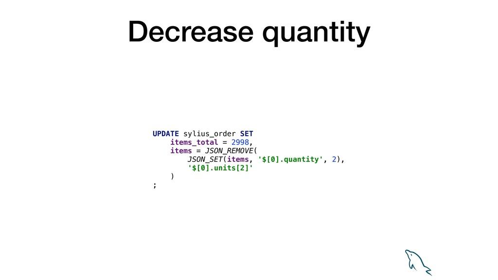 Decrease quantity UPDATE sylius_order SET items...