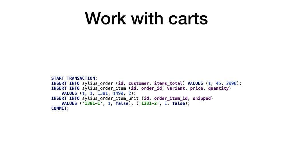 Work with carts START TRANSACTION; INSERT INTO ...