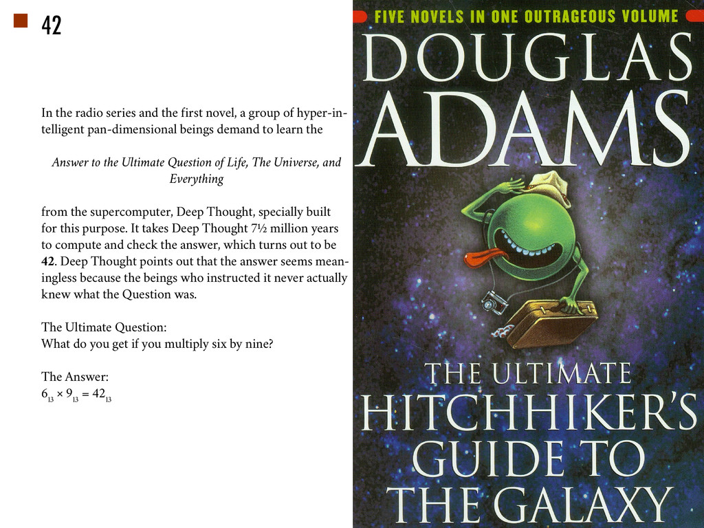 42 In the radio series and the first novel, a g...