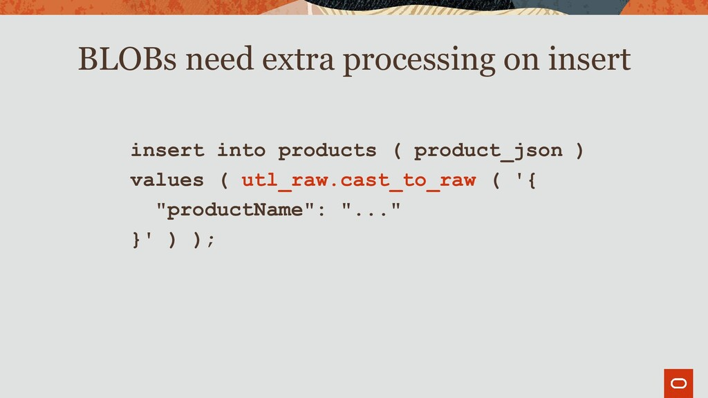 insert into products ( product_json ) values ( ...