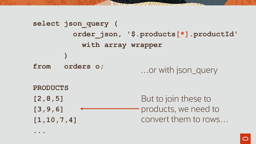 select json_query ( order_json, '$.products[*]....