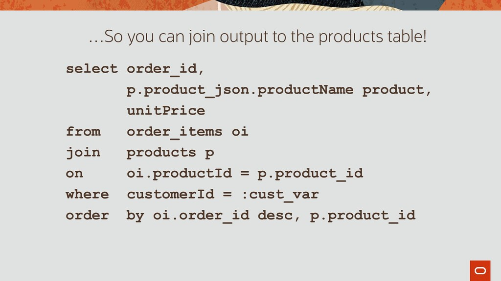 select order_id, p.product_json.productName pro...