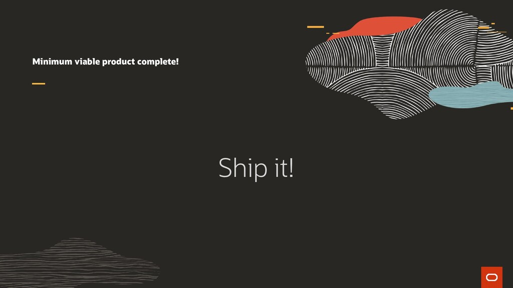 Minimum viable product complete! Ship it!